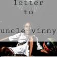 LETTER TO UNCLE VINNY [MASH-G DE DRUMKILLER]