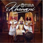 Dj Tira – Ikhenani Album