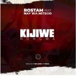 Rostam Ft. Nay Wa Mitego – Kijiwe Nongwa