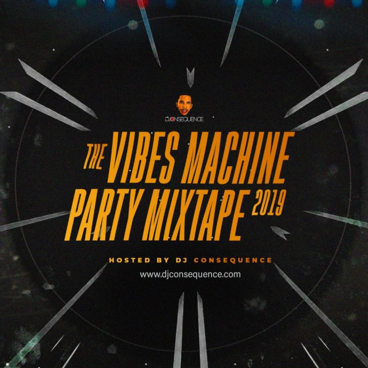 DJ Consequence – The Vibes Machine Party Mixtape 2019 Image
