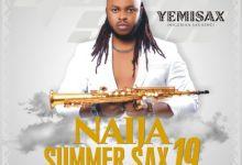 Photo of Yemi Sax – Naija Summer Sax19 Album