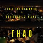 Ethic Entertainment & Boondocks Gang – THAO