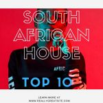Top 10 South African House Songs 2019