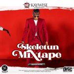 DJ Kaywise – Skeletun Mixtape