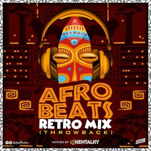 "DJ Kentalky – ""Afrobeat Retro Mix"" (Naija Throwback) Image"