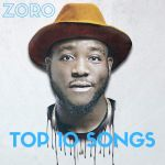 Zoro Biography And Top Songs