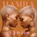 Qwabe Twins – Hamba ft. DJ Tira