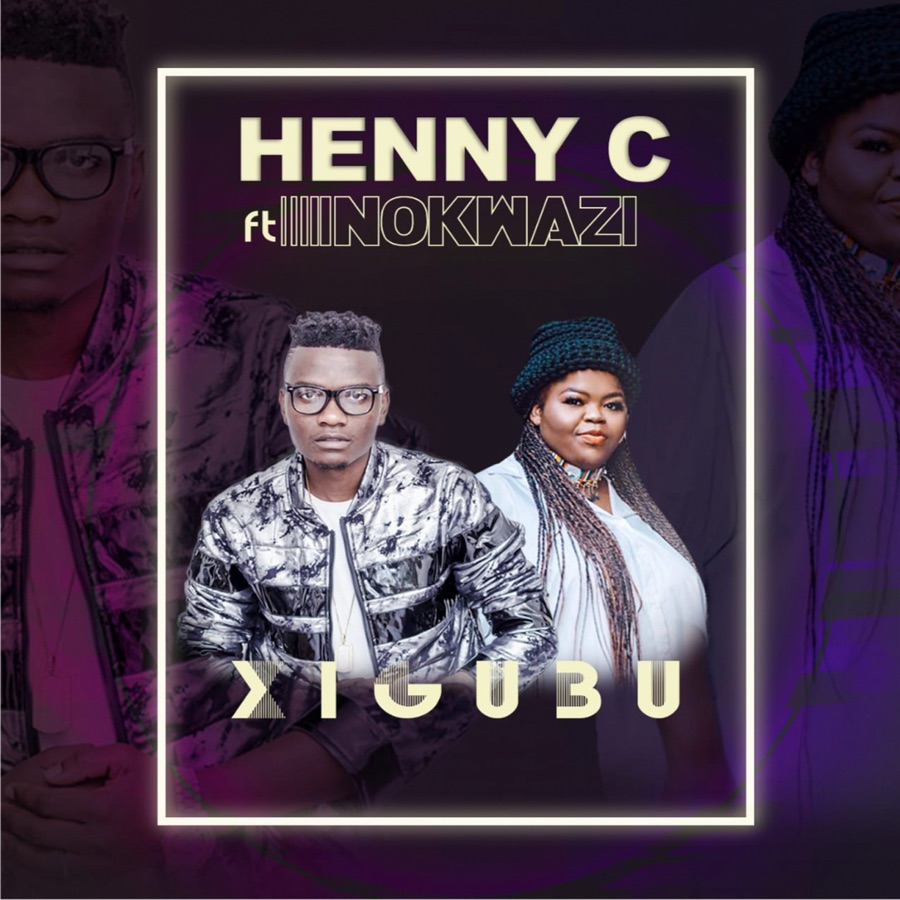 Henny C - Xigubu - Single (feat. Nokwazi) - Single
