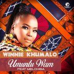 "Winnie Khumalo Drops ""Umuntu Wam"" Ft. Melchisa"