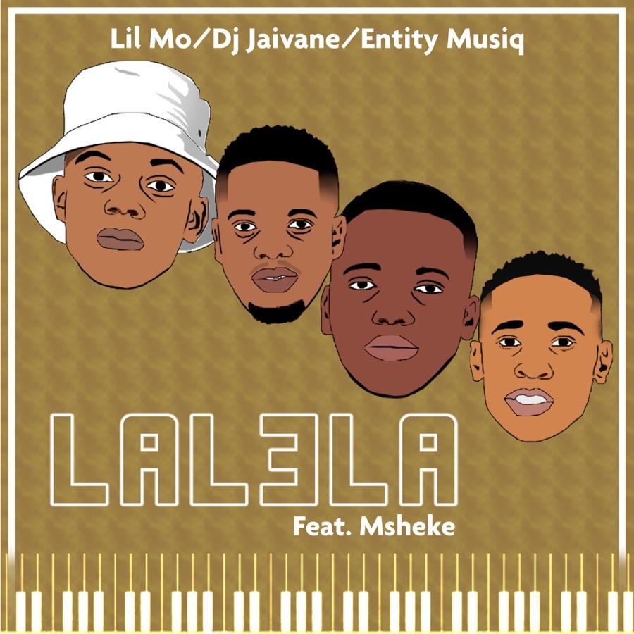 Entity MusiQ, Lil' Mo & Dj Jaivane - Lalela (feat. Msheke) - Single