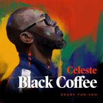 Black Coffee Drops Ready For You Featuring Celeste