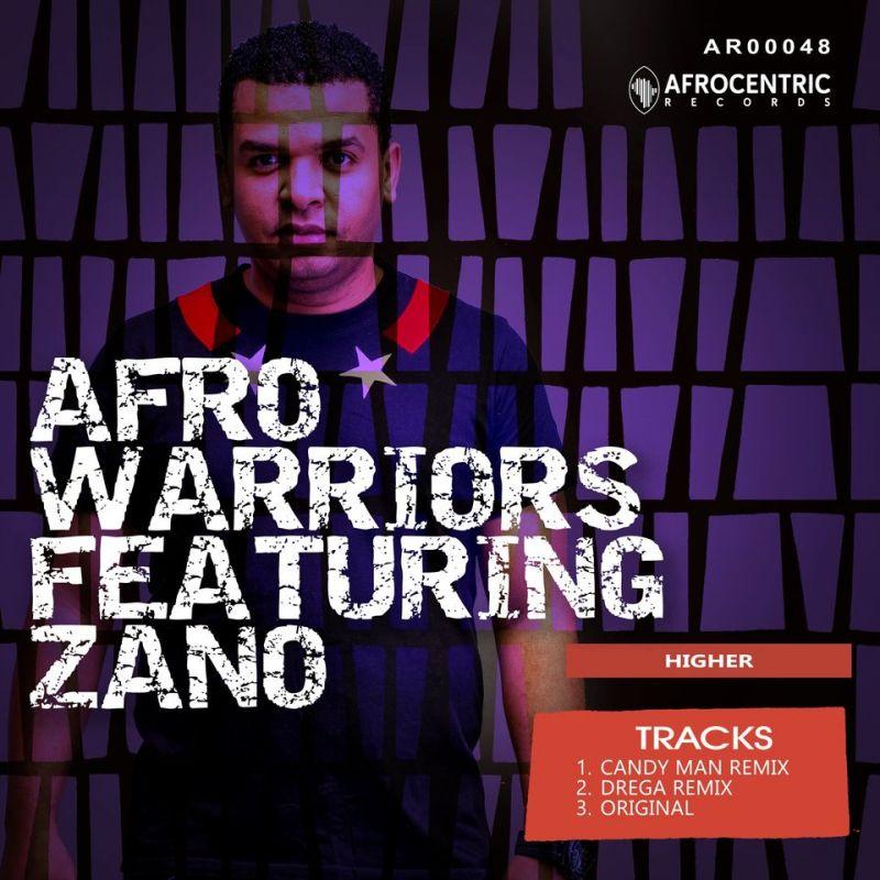 "Candy Man & Drega drop Remix of Afro Warriors' ""Higher"" Ft. Zano"