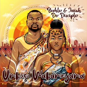"Boohle & Josiah De Disciple drop ""Mama"" off ""Umbuso Wabam'nyama"""