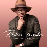 """Brian Temba releases """"The Love Song"""" featuring Motlhabi)"""