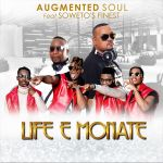 "Augmented Soul releases ""Life E Monate"" EP featuring Soweto's Finest"