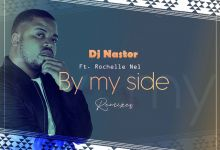 "Dj Nastor drops ""By My Side"" featuring Rochelle Nel off his ""Remixes"" EP"