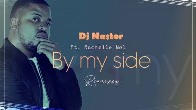 Dj Nastor - By My Side [Remixes] (feat. Rochelle Nel) - EP
