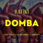 Rafiki Premieres Domba (Main Mix) Ft. Gaba Cannal, DJ Maphorisa & Celimpilo