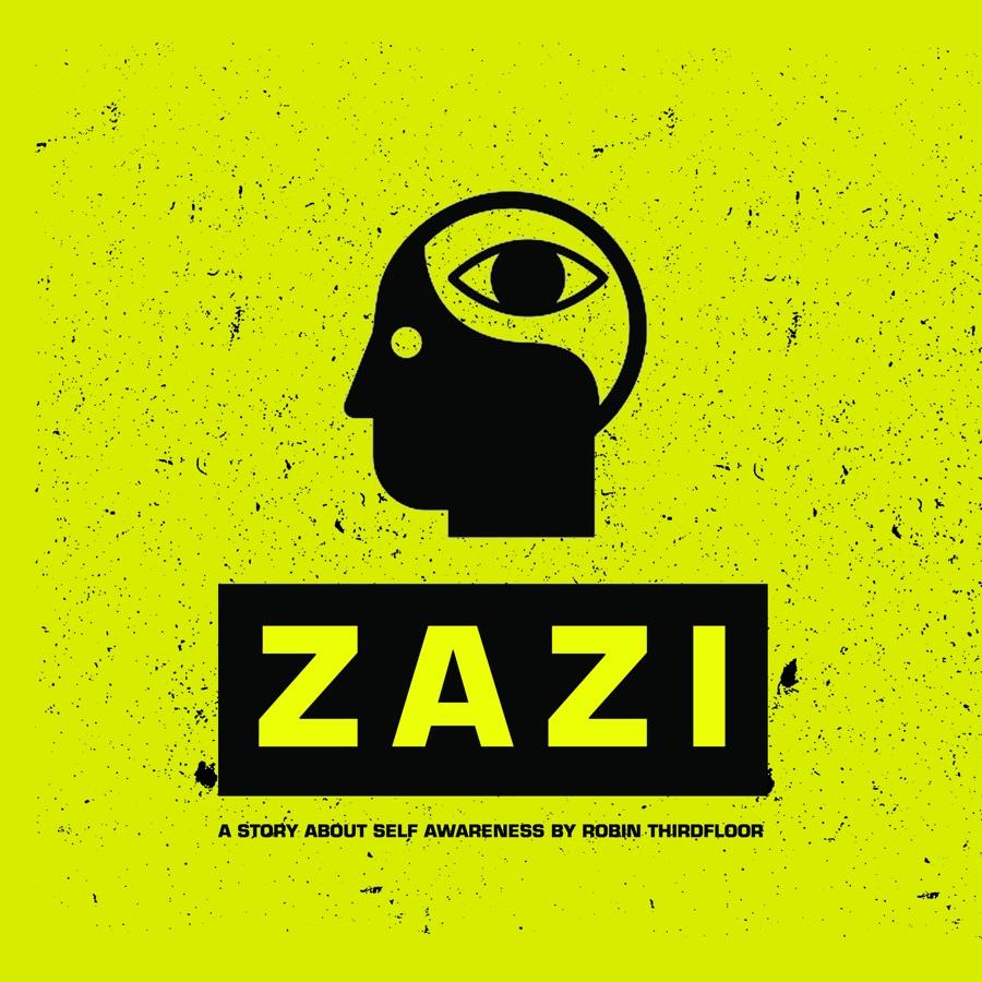 Robin Thirdfloor - Zazi (A Story About Self Awareness)