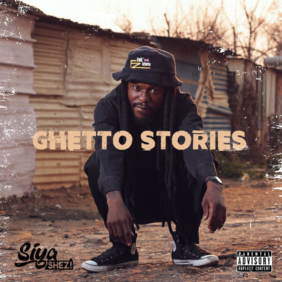 Siya Shezi - Ghetto Stories
