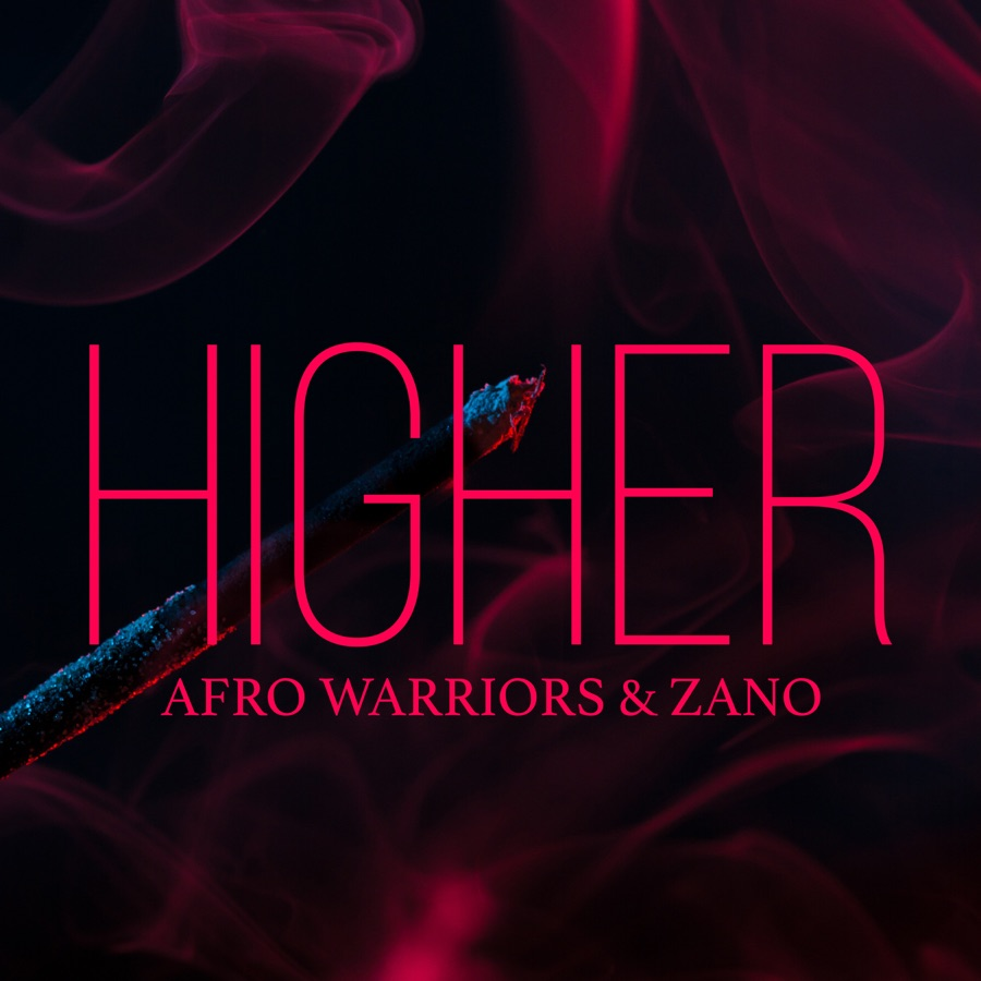 Afro Warriors & Zano - Higher - Single
