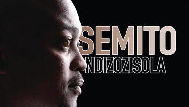 Photo of Semito – Ndizozisola Album
