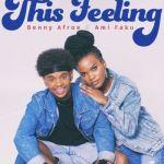 "Benny Afroe & Ami Faku Drop Beautiful Visuals For ""This Feeling"""