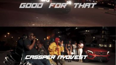Photo of Cassper Nyovest – Good For That