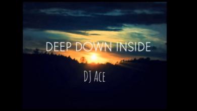 Photo of DJ Ace – Deep Down Inside
