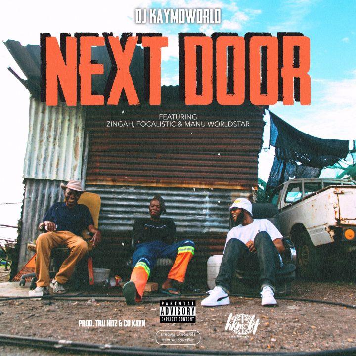DJ Kaymo's Next Door Featuring Zingah, Focalistic & Manu Worldstar To Drop On Friday 7th