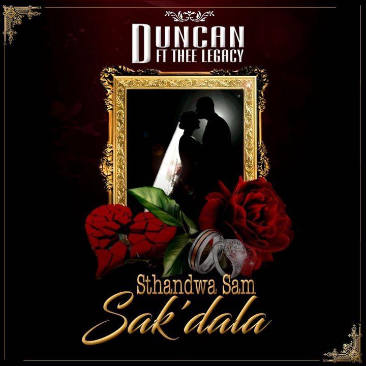 Duncan To Release Sthandwa Sam Sak'dala Feat. Thee Legacy