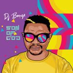 DJ Bongz – Son Of God Album