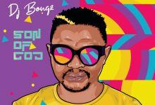 Photo of DJ Bongz – Son Of God Album