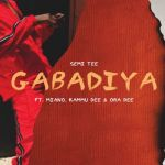Semi Tee Enlists Miano, Kammu Dee & Ora Dee For Gabadiya