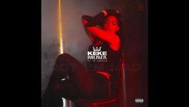 """Keke Palmer """"Got Em Mad"""" On Her Latest Release Featuring TK Kravitz"""