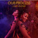 """Lady Zamar Previews """"Our Process"""" Video"""