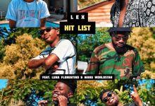 LEX - Hit List Ft. Ecco, B3nchMarQ, Mellow, Luna Florentino & Manu Worldstar