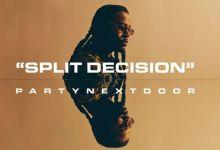 PARTYNEXTDOOR - Split Decision