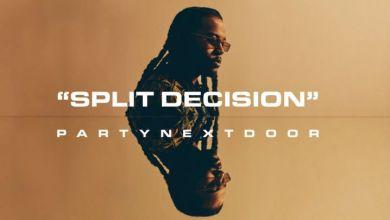 PARTYNEXTDOOR – Split Decision Image