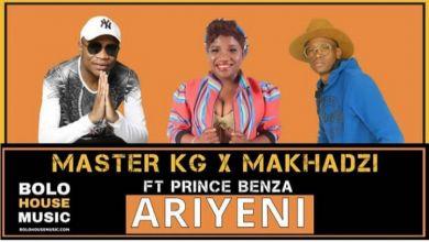 Photo of Master KG & Makhadzi – Ariyeni ft. Prince Benza