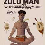 """Nasty C Reveals Official Cover Art For """"Zulu Man With Some Power"""" Album With Songs Arrangement Details"""