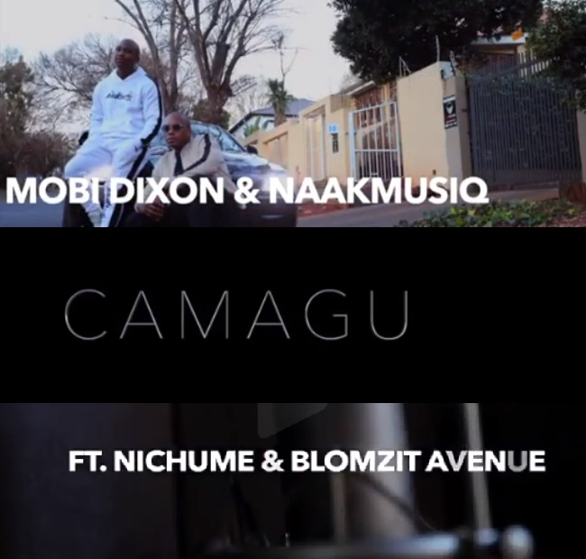 New Song Alert: Mobi Dixon & NaakMusiQ – Camagu Featuring Nichume & Blomzit Avenue
