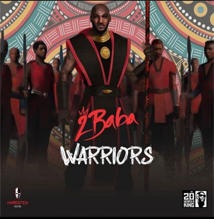 """Nigerian Singer 2Baba To Release An Album Titled """"Warriors"""""""