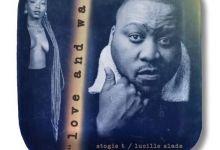 Photo of Stogie T – Love & War Ft. Lucille Slade