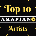Top Amapiano Artists You Should Listen To