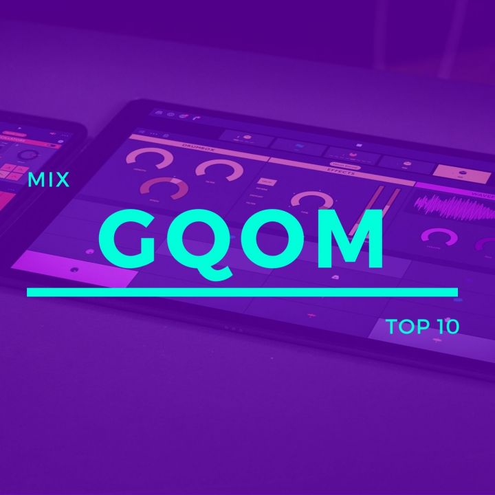 Gqom Songs Mix You Should Add To Your Download Playlist In