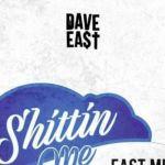 Dave East – Shittin' Me (EastMix)