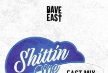 Photo of Dave East – Shittin' Me (EastMix)