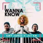 "Amy Jones & Jay Em Team Up On ""I Wanna Know"""