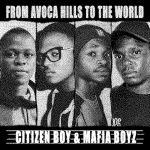 Citizen Boy & Mafia Boyz Drops From Avoca Hills To The World Album